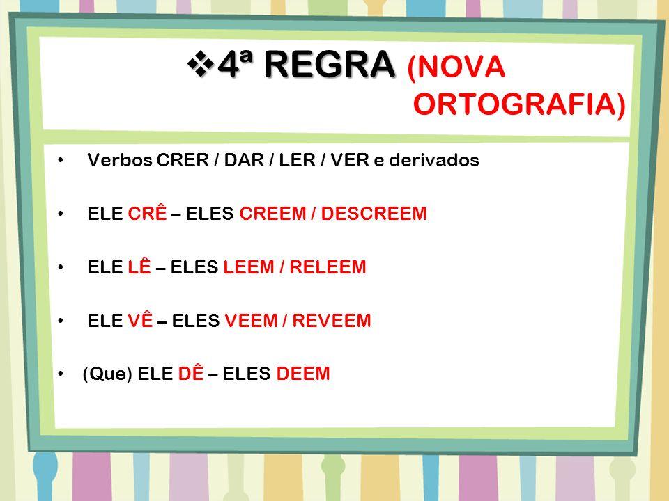 4ª REGRA (NOVA ORTOGRAFIA)