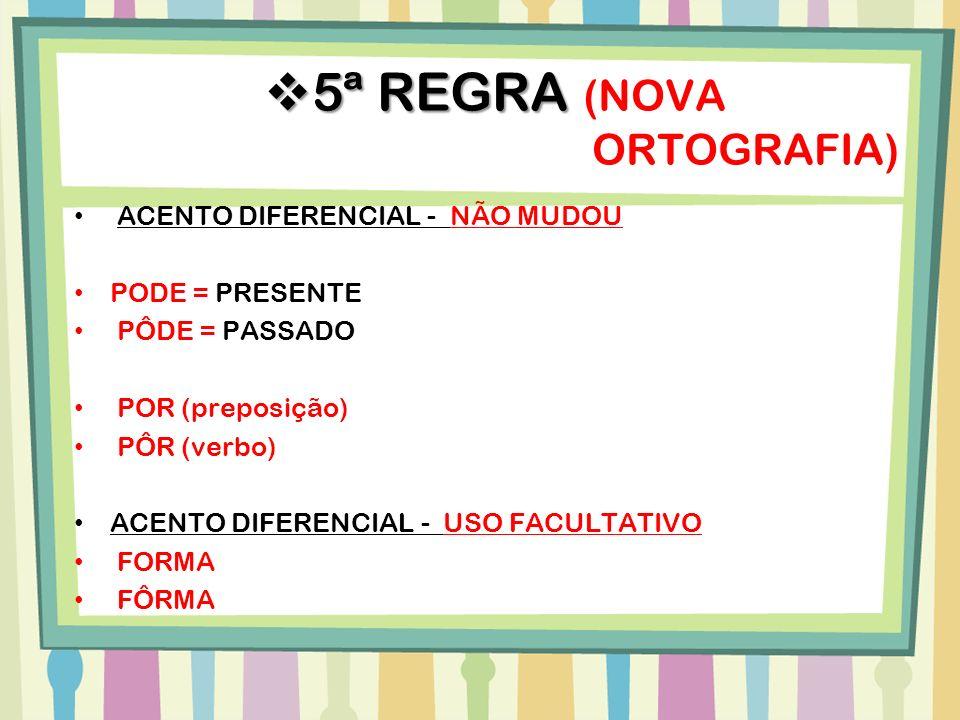 5ª REGRA (NOVA ORTOGRAFIA)