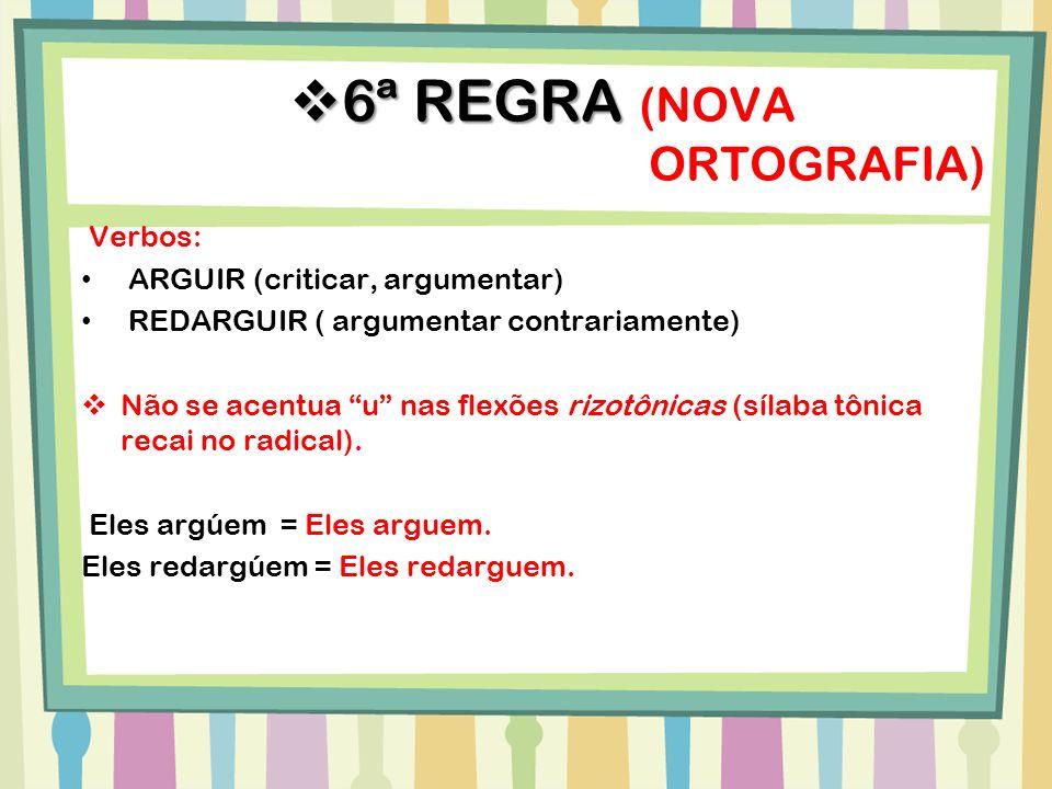 6ª REGRA (NOVA ORTOGRAFIA)