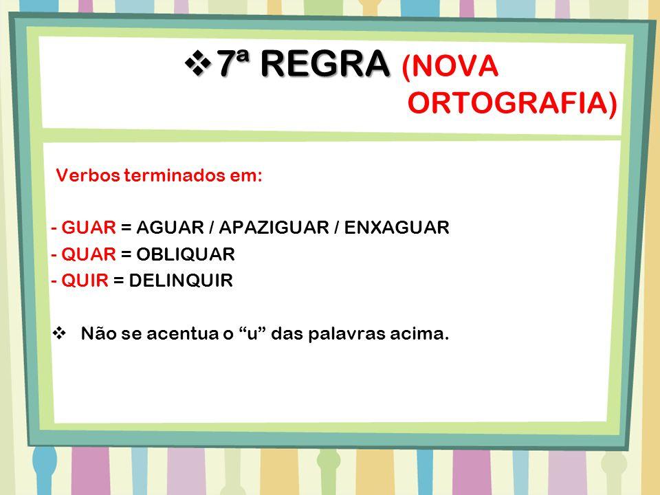 7ª REGRA (NOVA ORTOGRAFIA)