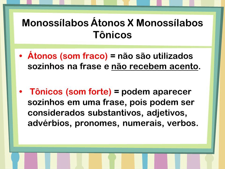 Monossílabos Átonos X Monossílabos Tônicos