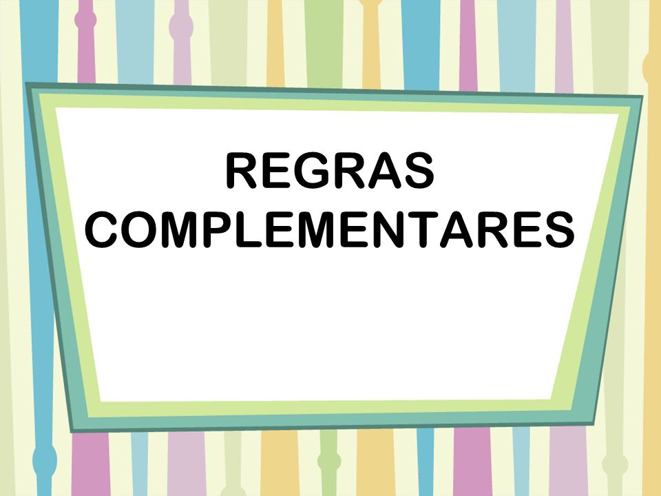 REGRAS COMPLEMENTARES