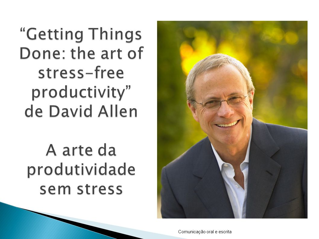 Getting Things Done: the art of stress-free productivity de David Allen A arte da produtividade sem stress