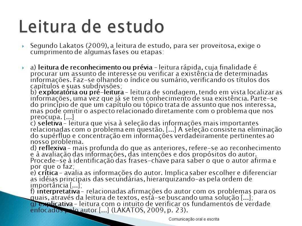 Leitura de estudo Segundo Lakatos (2009), a leitura de estudo, para ser proveitosa, exige o cumprimento de algumas fases ou etapas: