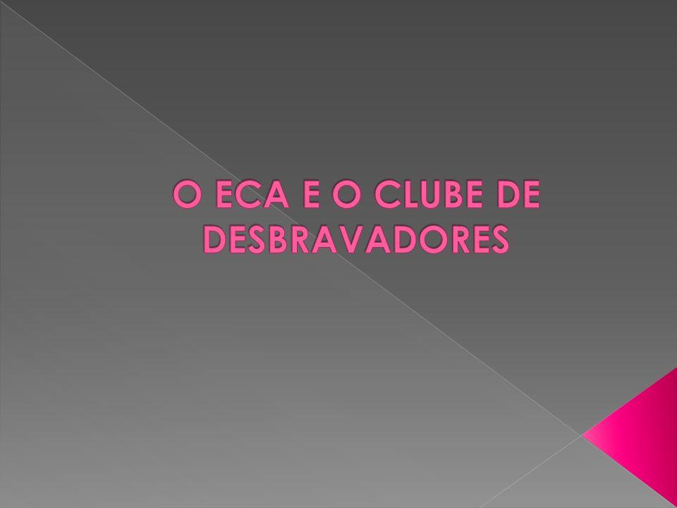 O ECA E O CLUBE DE DESBRAVADORES