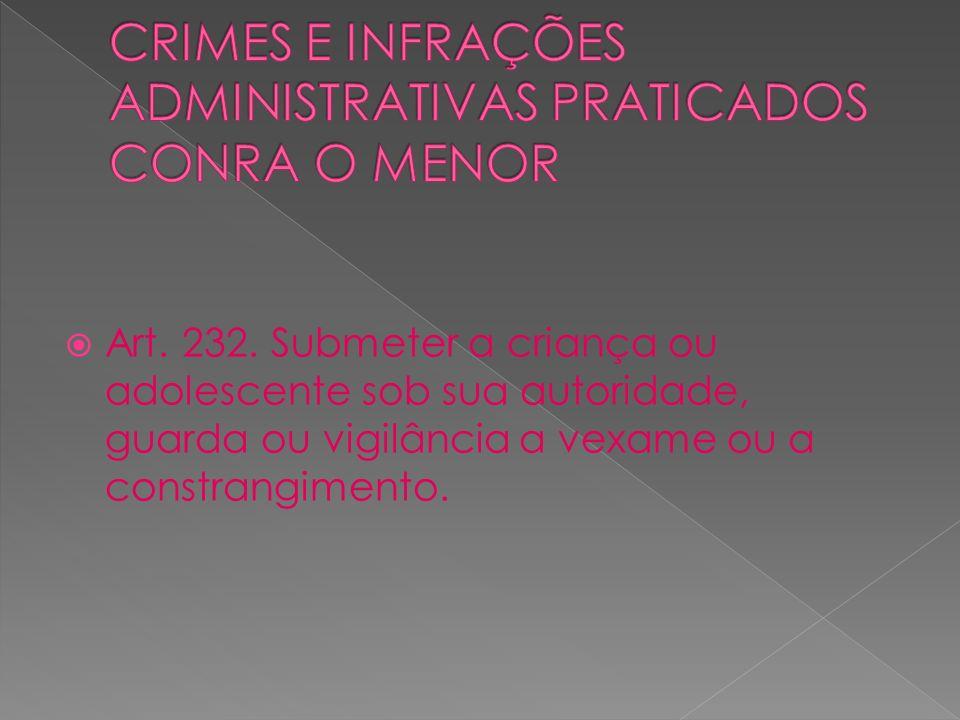 CRIMES E INFRAÇÕES ADMINISTRATIVAS PRATICADOS CONRA O MENOR