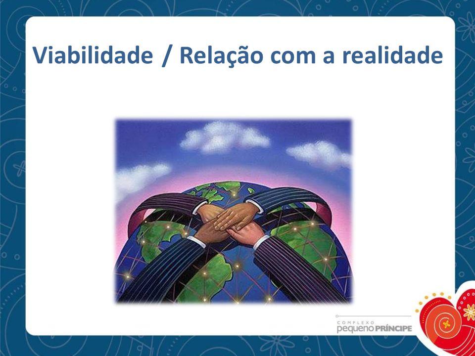 Viabilidade / Relação com a realidade