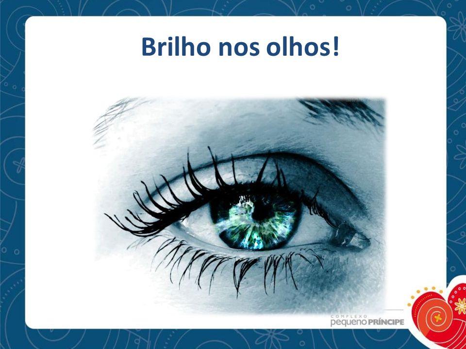 Brilho nos olhos!