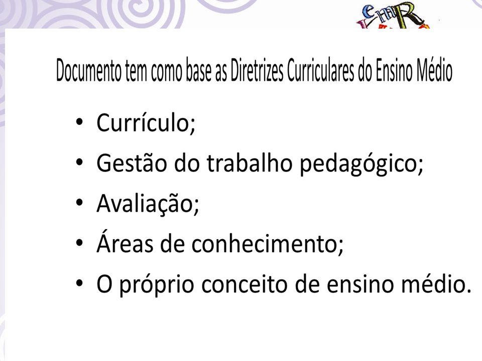 Documento tem como base as Diretrizes Curriculares do Ensino Médio