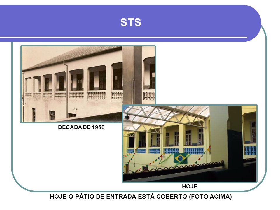 HOJE O PÁTIO DE ENTRADA ESTÁ COBERTO (FOTO ACIMA)