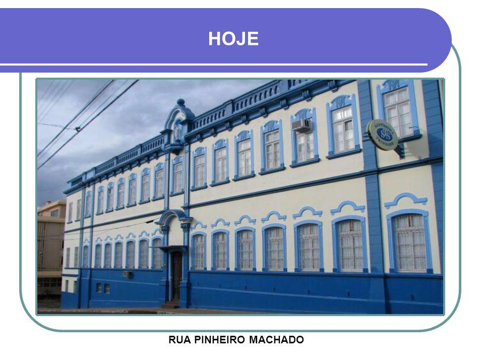 HOJE RUA PINHEIRO MACHADO