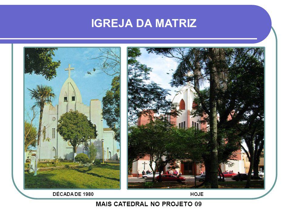MAIS CATEDRAL NO PROJETO 09
