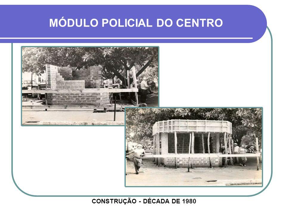 MÓDULO POLICIAL DO CENTRO