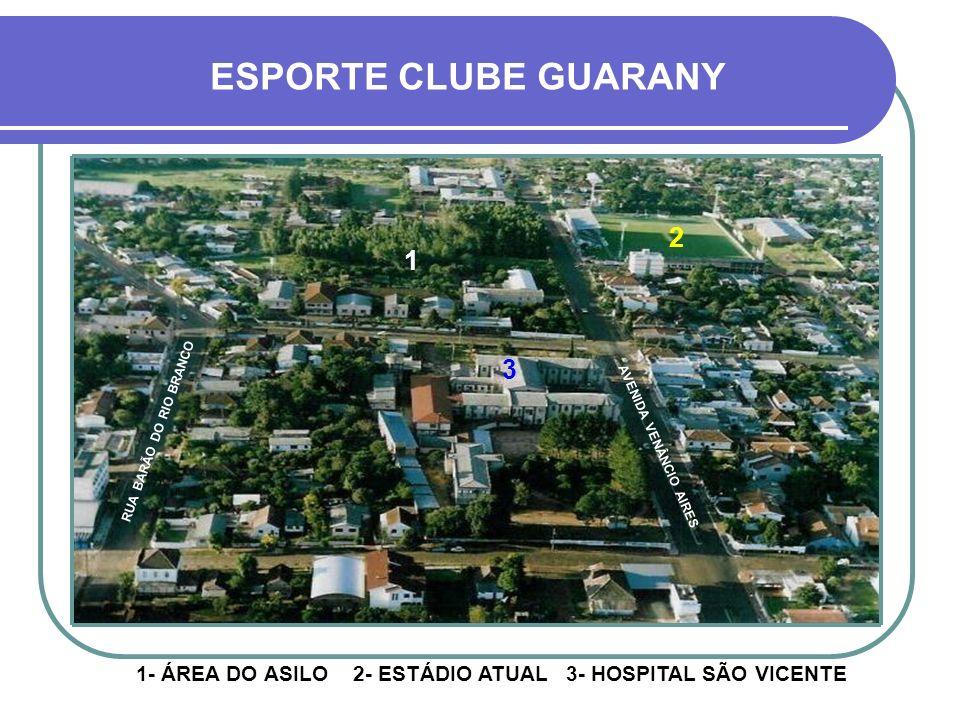 ESPORTE CLUBE GUARANY 2. 1. 3. RUA BARÃO DO RIO BRANCO.