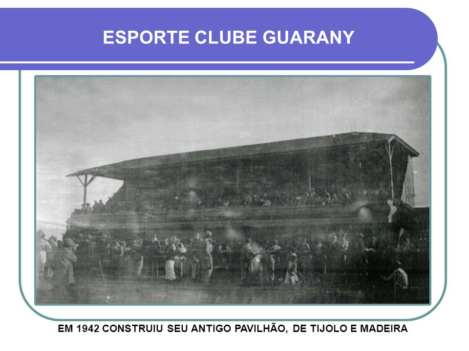 EM 1942 CONSTRUIU SEU ANTIGO PAVILHÃO, DE TIJOLO E MADEIRA