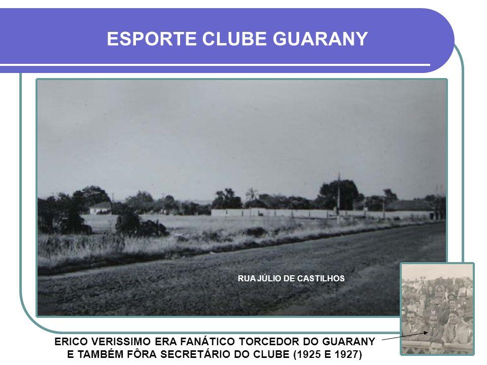 ESPORTE CLUBE GUARANY RUA JÚLIO DE CASTILHOS.