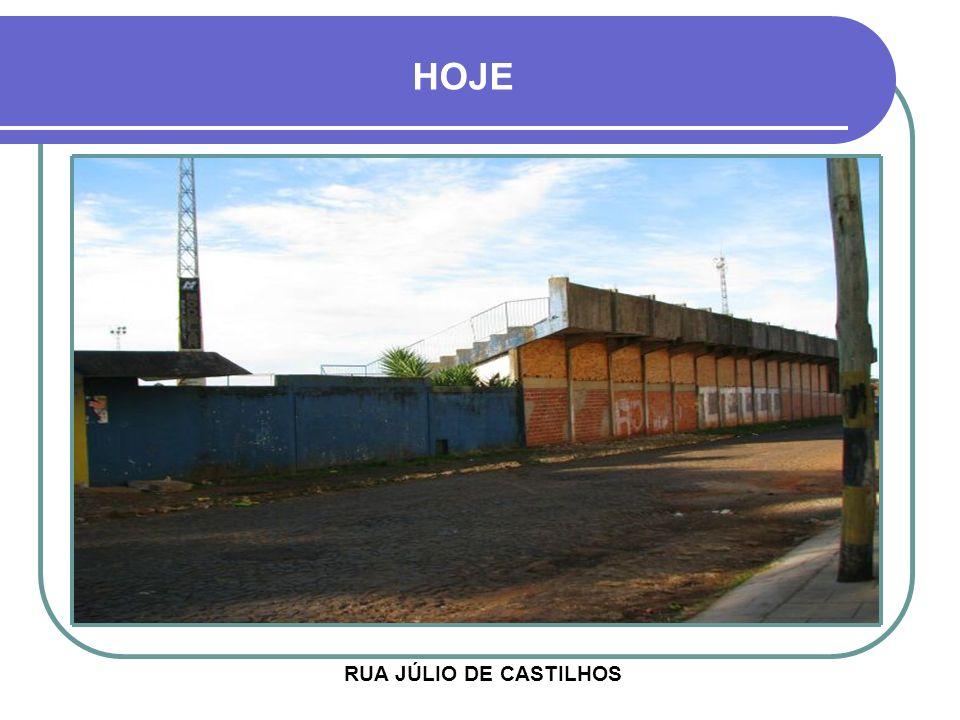 HOJE RUA JÚLIO DE CASTILHOS