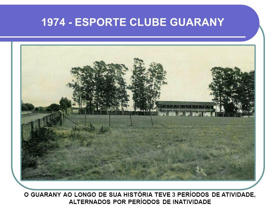 1974 - ESPORTE CLUBE GUARANY