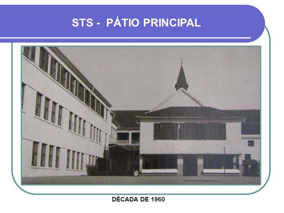 STS - PÁTIO PRINCIPAL DÉCADA DE 1960