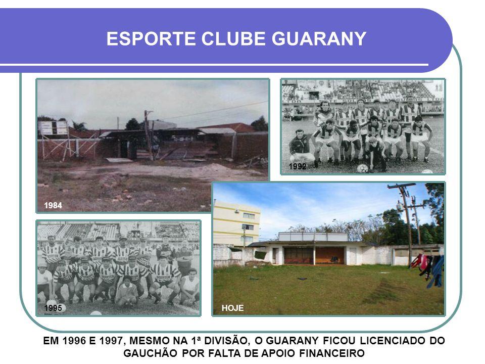 ESPORTE CLUBE GUARANY 1992. 1984. 1995. HOJE.