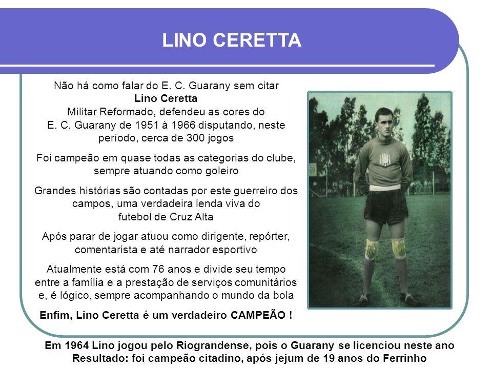 Enfim, Lino Ceretta é um verdadeiro CAMPEÃO !