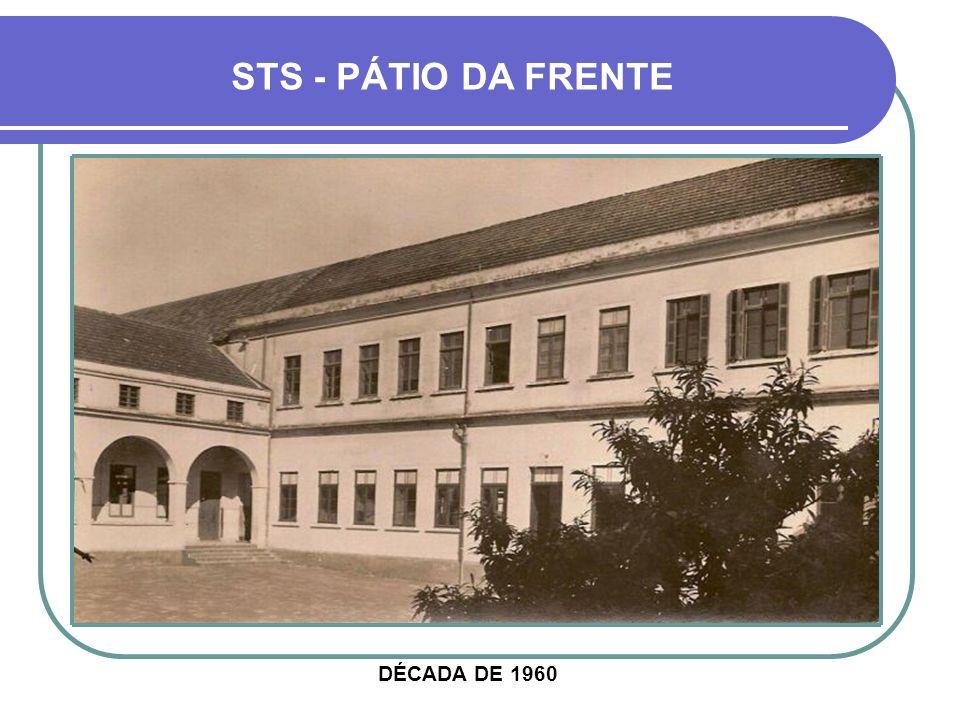STS - PÁTIO DA FRENTE DÉCADA DE 1960