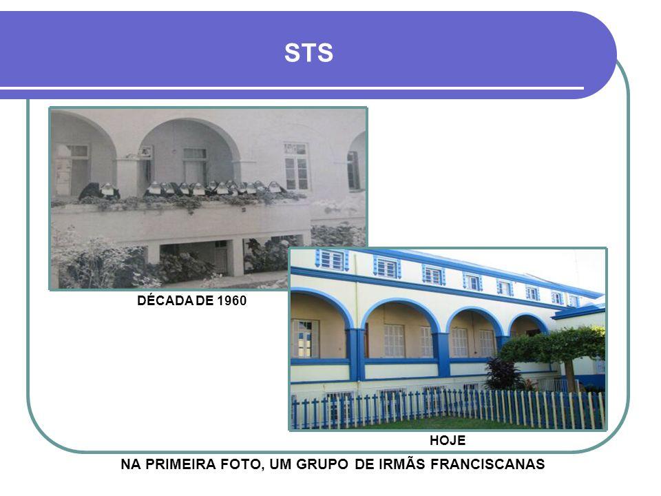 NA PRIMEIRA FOTO, UM GRUPO DE IRMÃS FRANCISCANAS