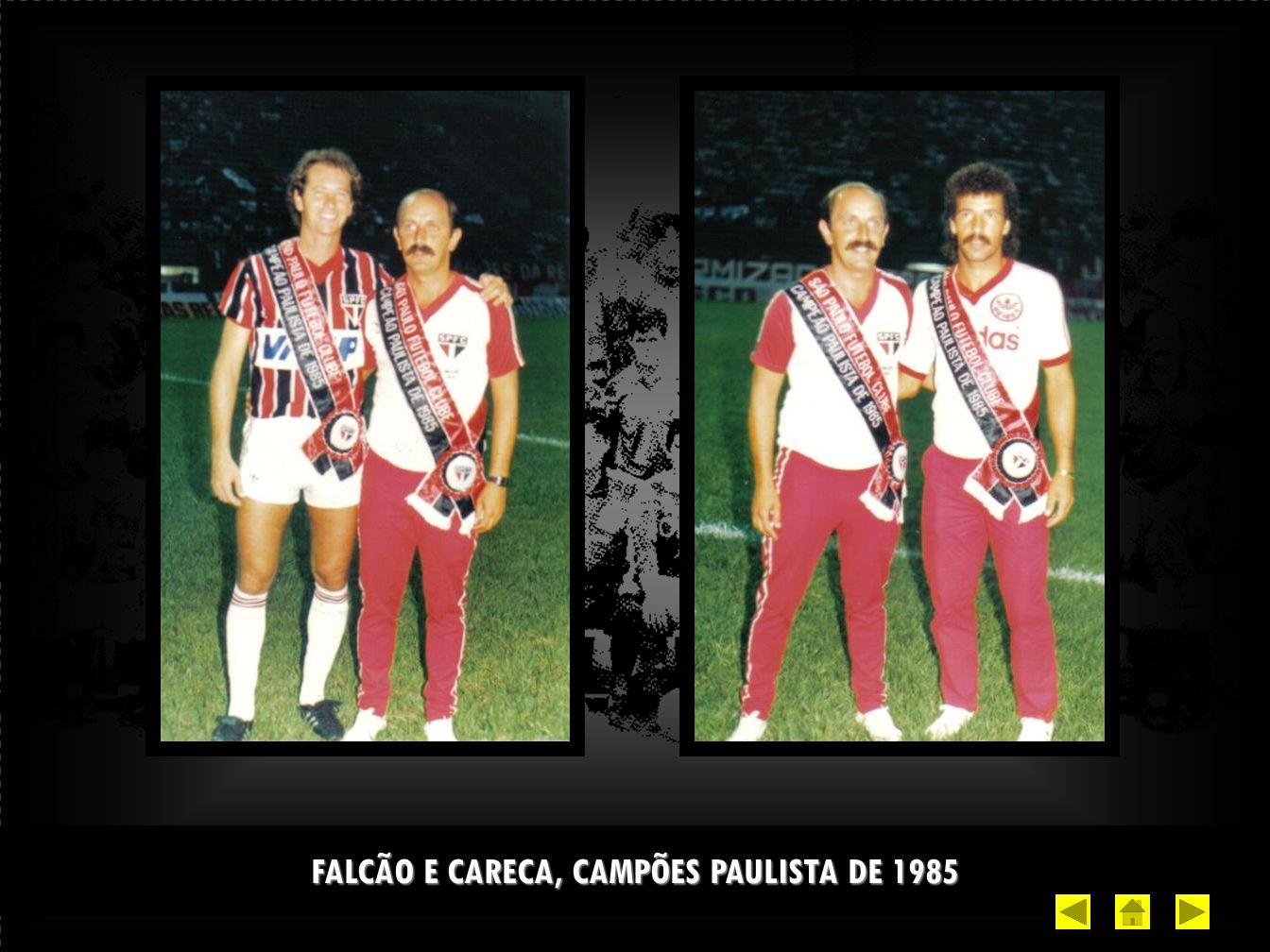 FALCÃO E CARECA, CAMPÕES PAULISTA DE 1985