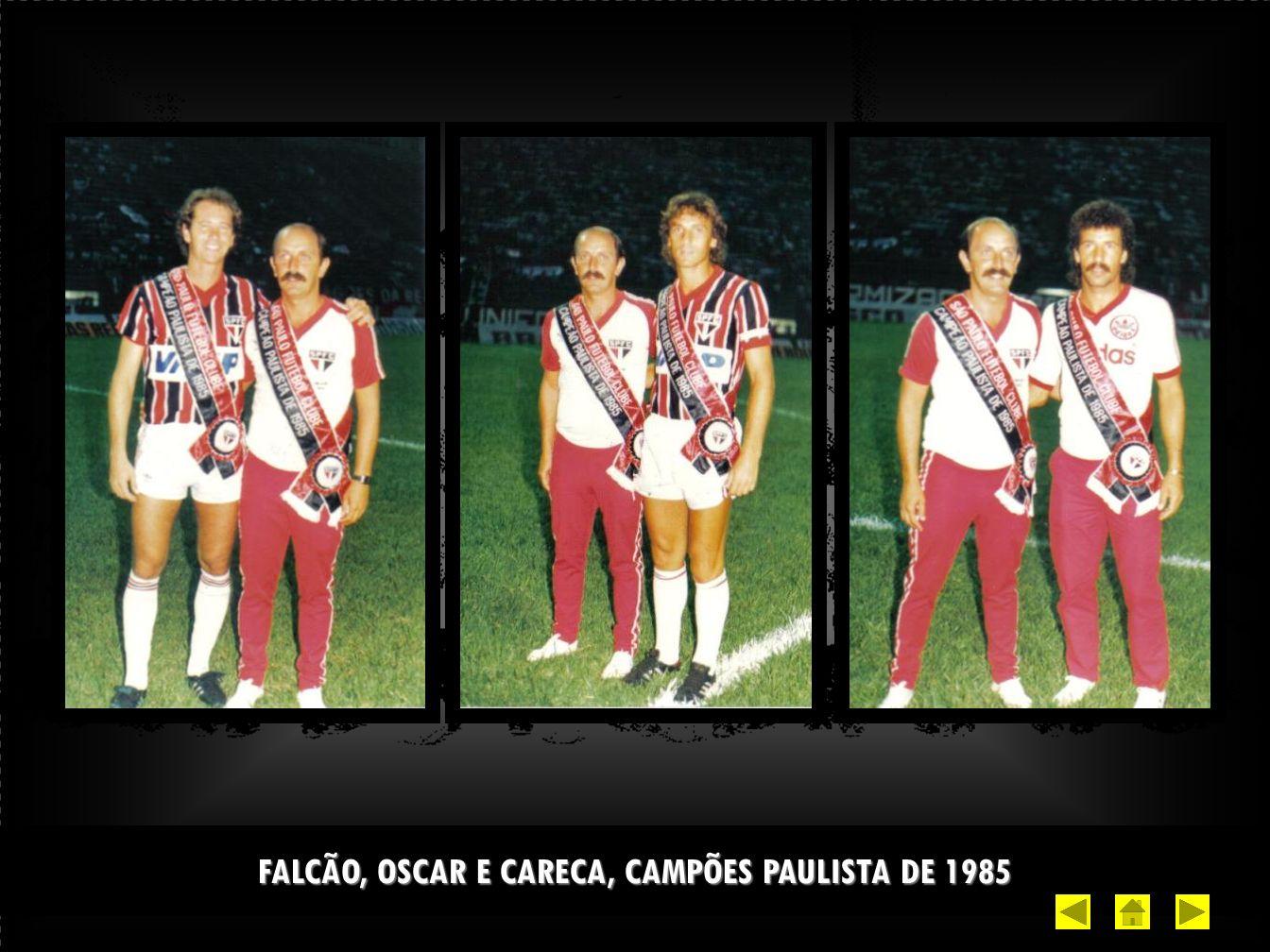 FALCÃO, OSCAR E CARECA, CAMPÕES PAULISTA DE 1985