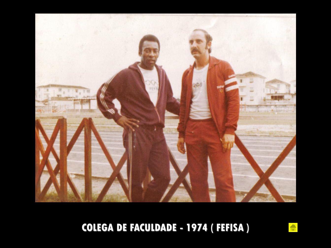 COLEGA DE FACULDADE - 1974 ( FEFISA )