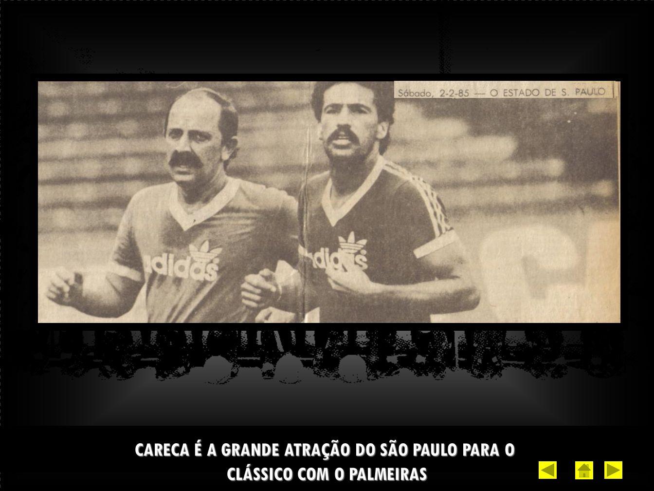 CARECA É A GRANDE ATRAÇÃO DO SÃO PAULO PARA O CLÁSSICO COM O PALMEIRAS
