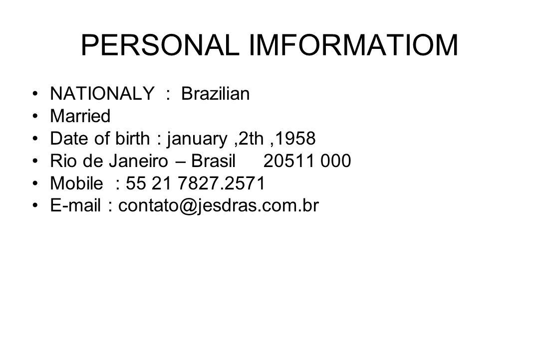 PERSONAL IMFORMATIOM NATIONALY : Brazilian Married