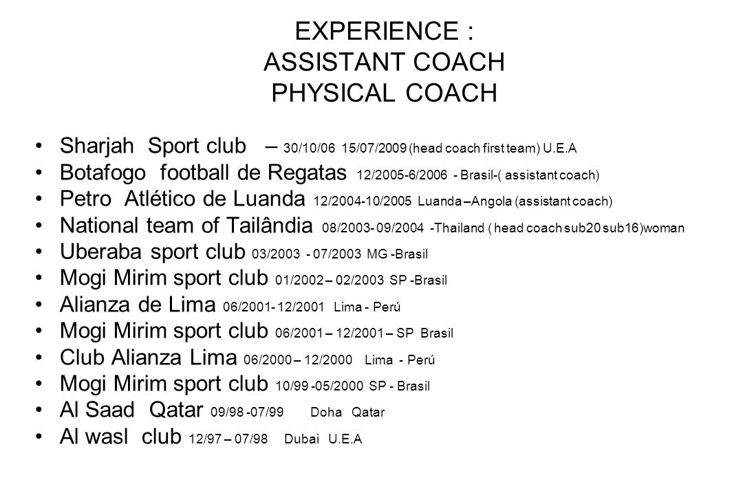 EXPERIENCE : ASSISTANT COACH PHYSICAL COACH