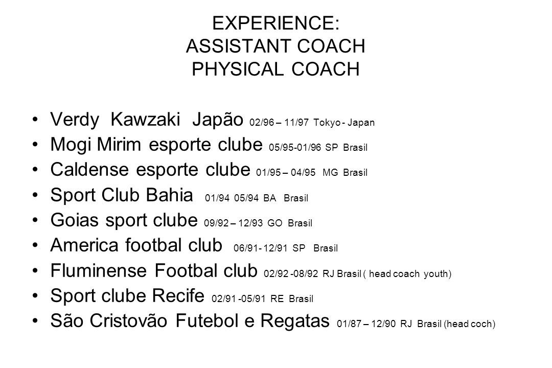 EXPERIENCE: ASSISTANT COACH PHYSICAL COACH