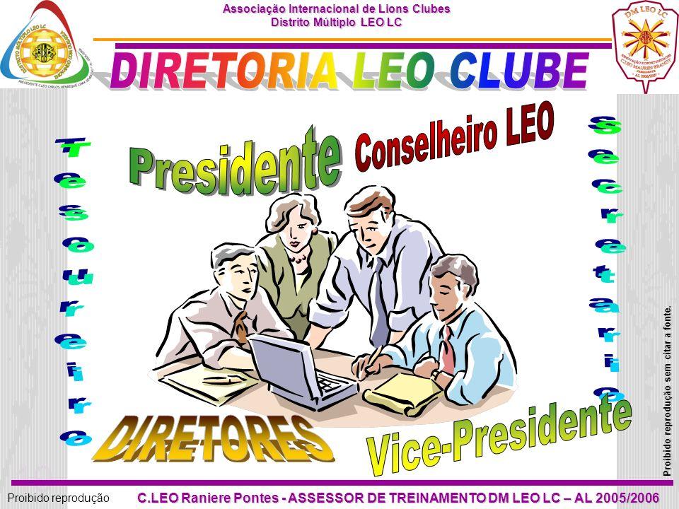 DIRETORIA LEO CLUBE Conselheiro LEO Presidente Secretario Tesoureiro Vice-Presidente DIRETORES