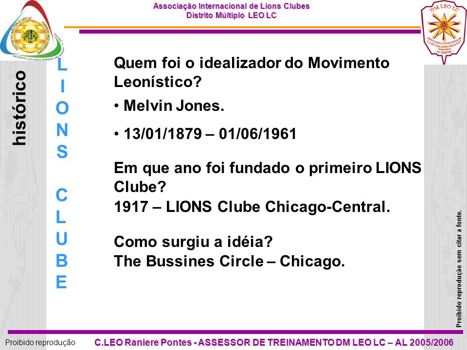 LIONS histórico CLUBE Quem foi o idealizador do Movimento Leonístico