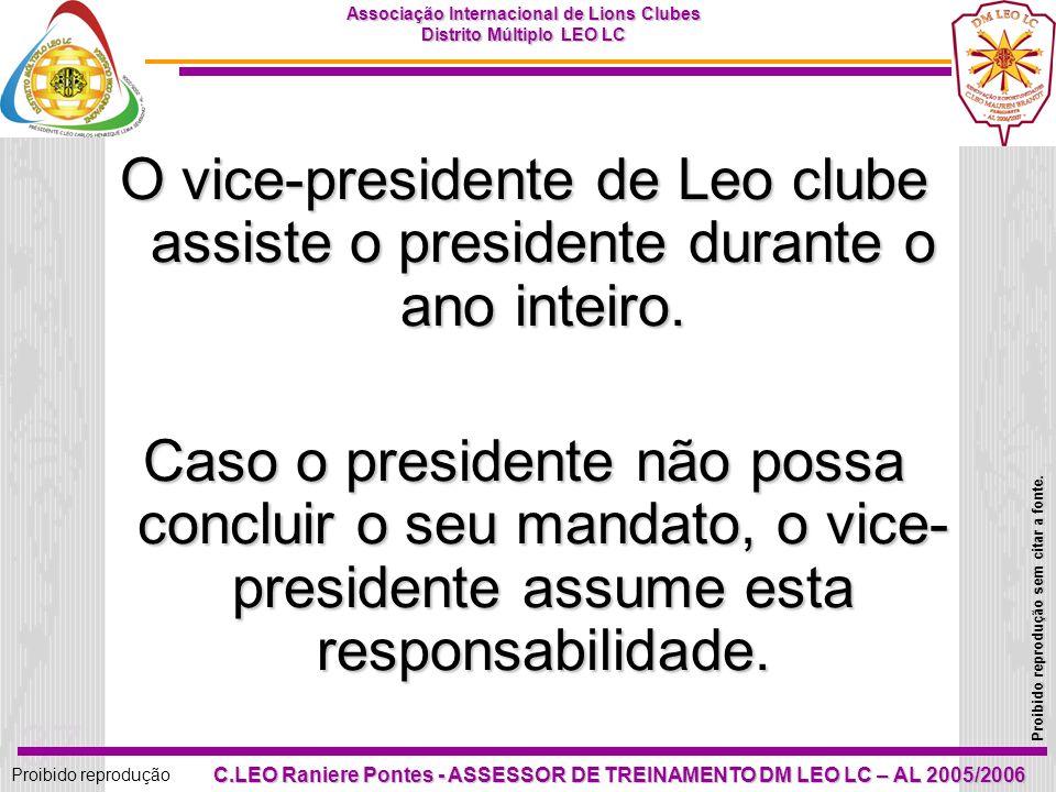 O vice-presidente de Leo clube assiste o presidente durante o ano inteiro.