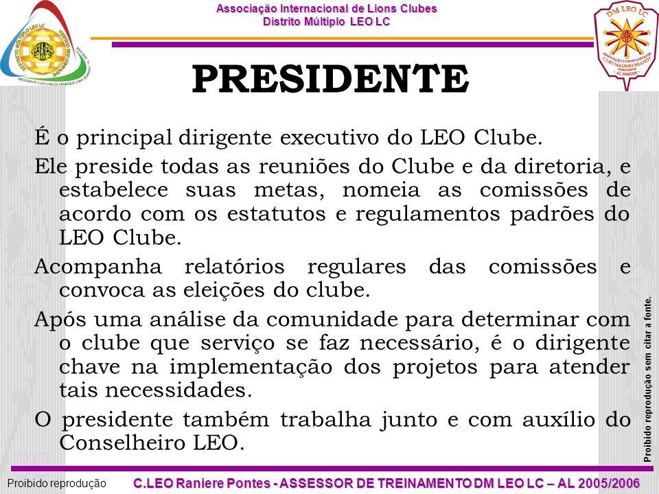 PRESIDENTE É o principal dirigente executivo do LEO Clube.