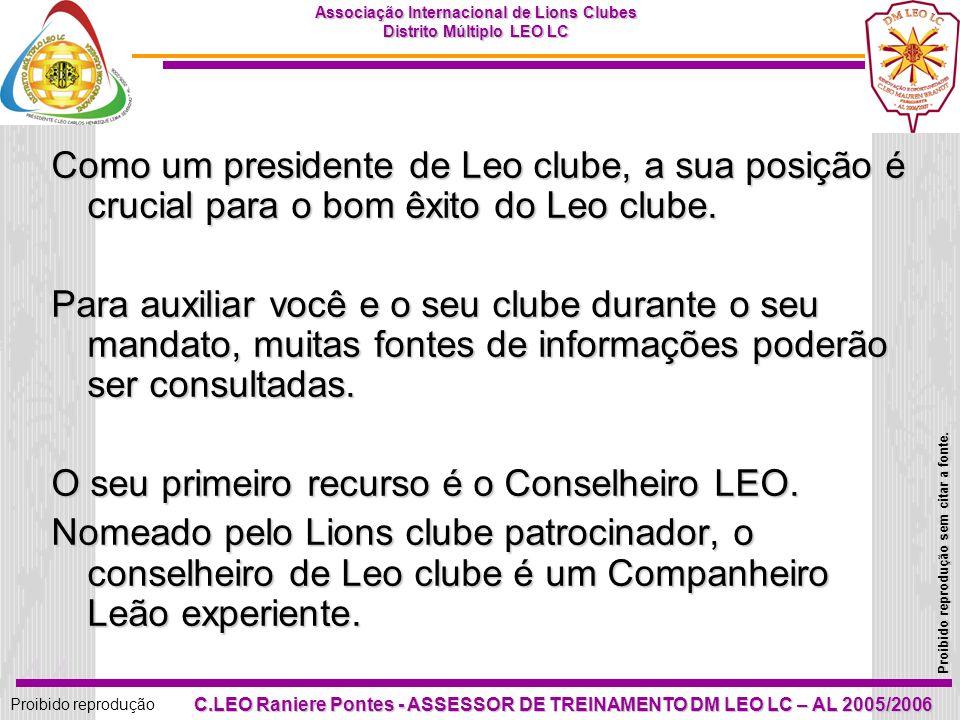 Como um presidente de Leo clube, a sua posição é crucial para o bom êxito do Leo clube.