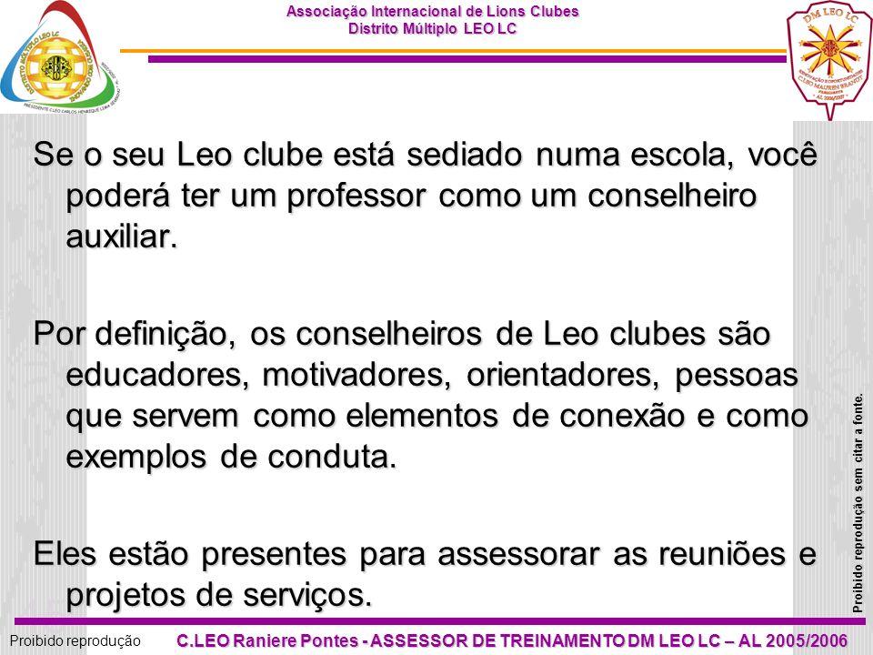 Se o seu Leo clube está sediado numa escola, você poderá ter um professor como um conselheiro auxiliar.