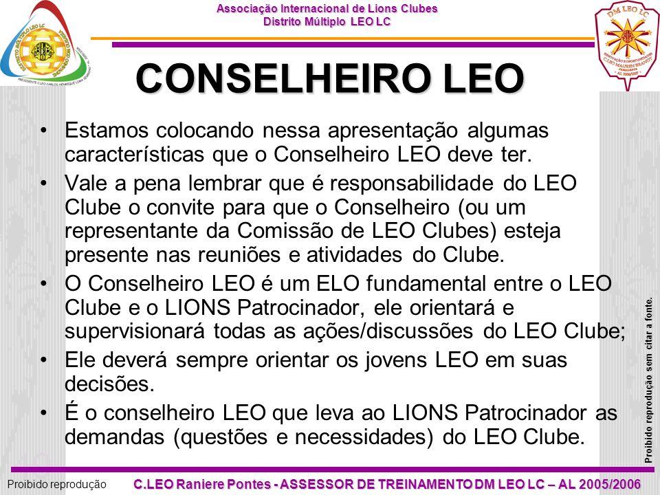 CONSELHEIRO LEO Estamos colocando nessa apresentação algumas características que o Conselheiro LEO deve ter.