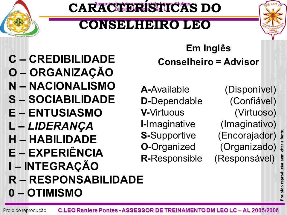 CARACTERÍSTICAS DO CONSELHEIRO LEO C – CREDIBILIDADE O – ORGANIZAÇÃO