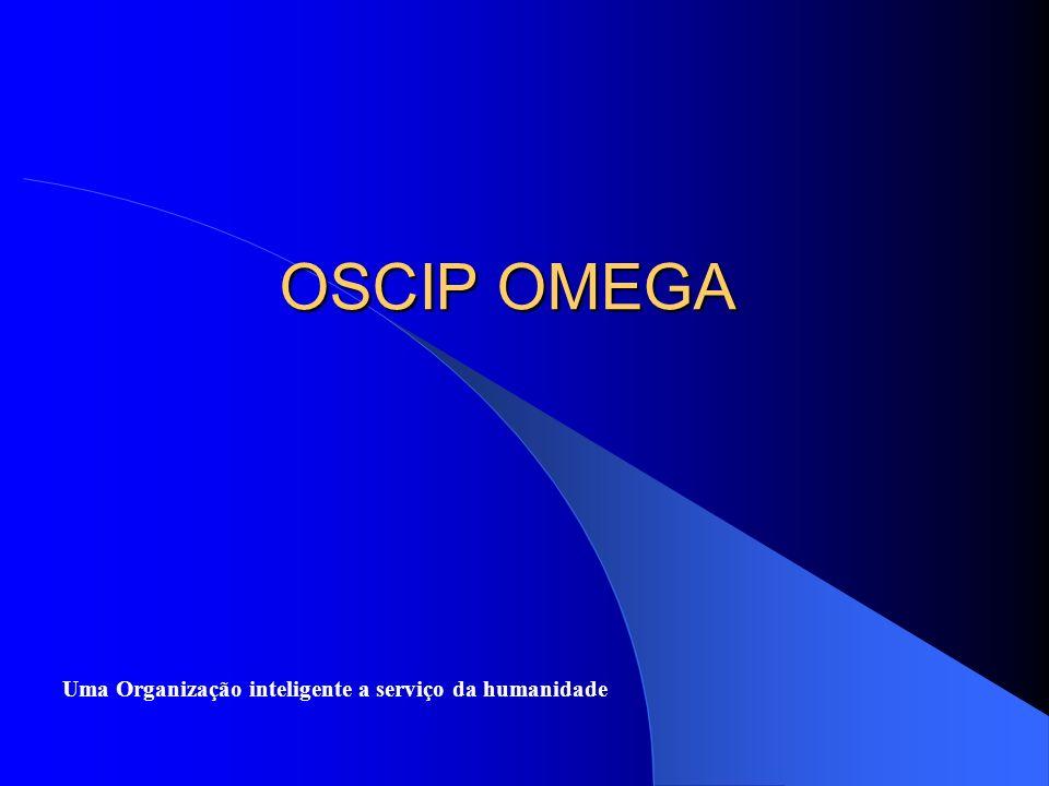 OSCIP OMEGA Uma Organização inteligente a serviço da humanidade