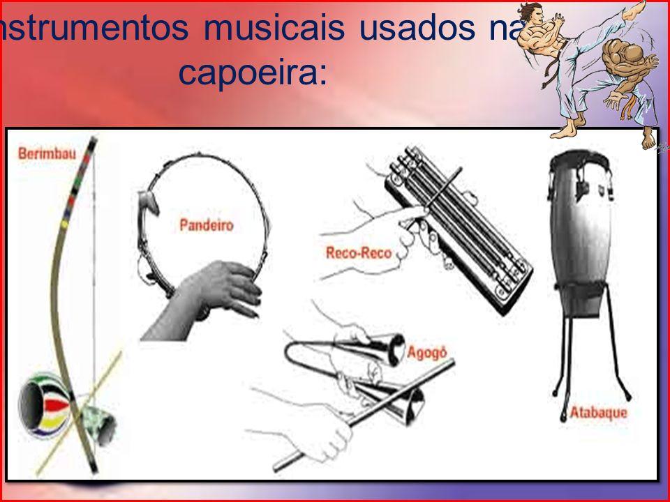 Instrumentos musicais usados na capoeira: