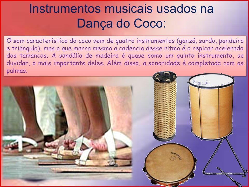 Instrumentos musicais usados na Dança do Coco: