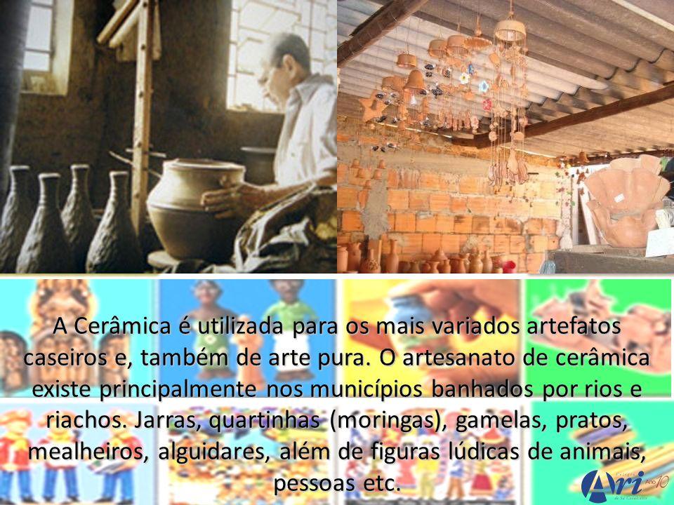 A Cerâmica é utilizada para os mais variados artefatos caseiros e, também de arte pura.