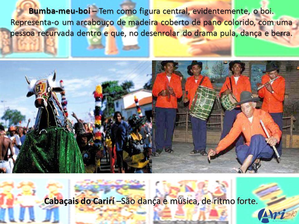 Cabaçais do Carirí –São dança e música, de ritmo forte.