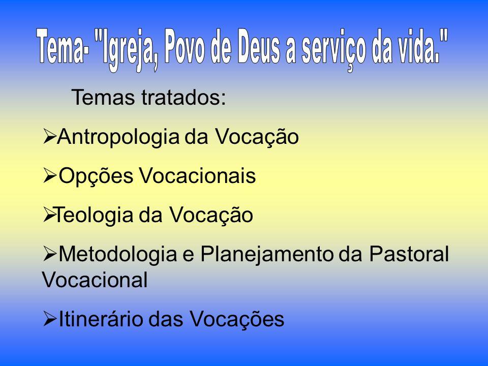 Tema- Igreja, Povo de Deus a serviço da vida.