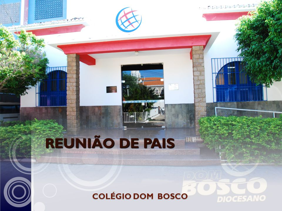 REUNIÃO DE PAIS COLÉGIO DOM BOSCO