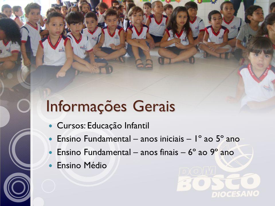 Informações Gerais Cursos: Educação Infantil